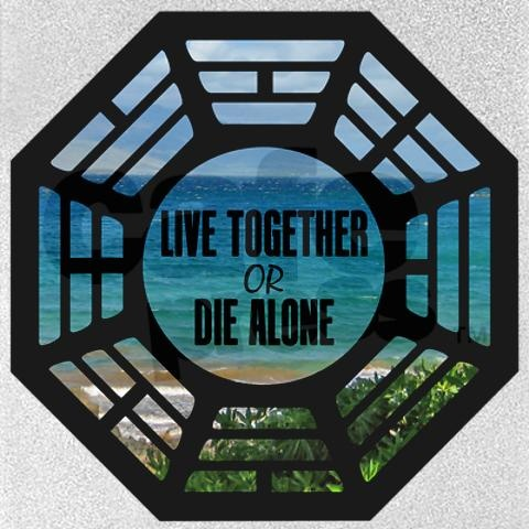 """""""If we can't live together, we're gonna die alone."""""""