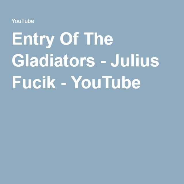 Entry Of The Gladiators - Julius Fucik - YouTube
