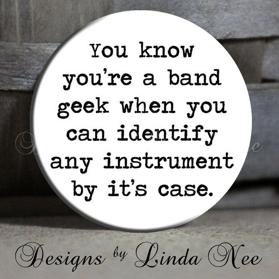 """You know you're a band geek when you can identify any instrument by it's case on white- Trumpet, Saxaphone, Drum Quote - 1.5"""" Pinback Button..."""