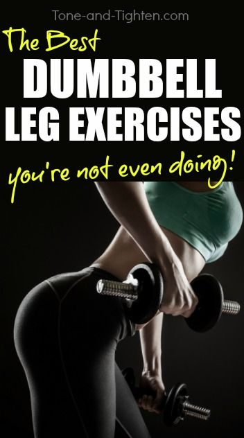 The best dumbbell leg exercises workout to tone your legs. tone-and-tighten.com