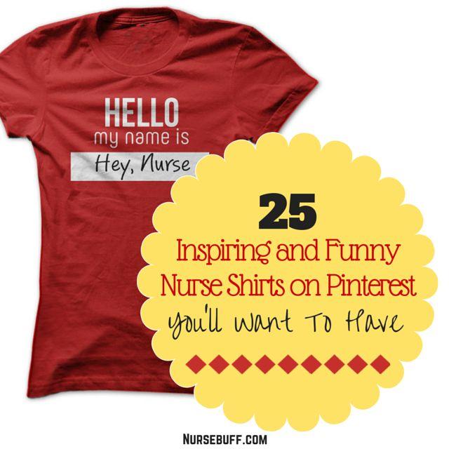 25 Inspiring And Funny Nurse Shirts on Pinterest You'll Want To Have #Nursebuff #Nurse #Shirts