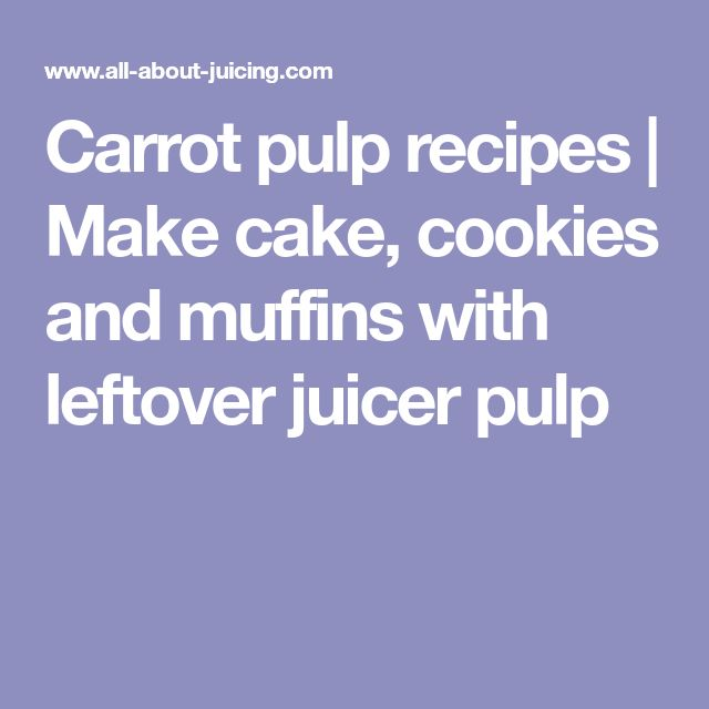Carrot pulp recipes | Make cake, cookies and muffins with leftover juicer pulp