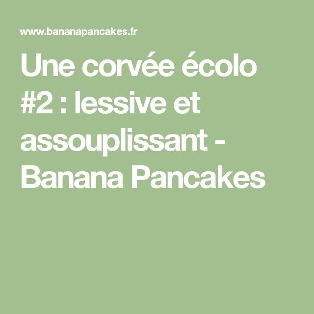 Une corvée écolo #2 : lessive et assouplissant - Banana Pancakes