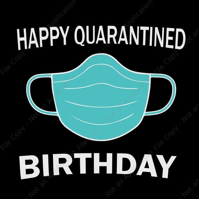 Happy Quarantined Birthday Svg Happy Quarantined Birthday Happy Quarantined B Funny Happy Birthday Wishes Happy Birthday Wishes Quotes Birthday Wishes Quotes