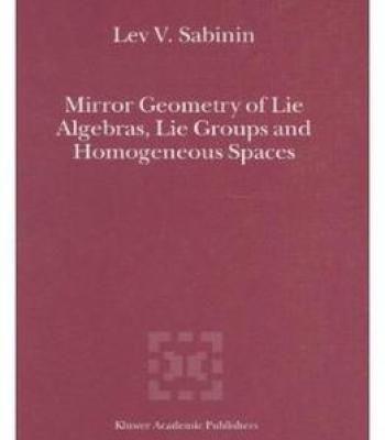 Mirror Geometry Of Lie Algebras Lie Groups And Homogeneous Spaces PDF