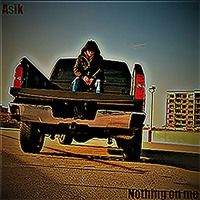 Nothing On Me by Asik on SoundCloud