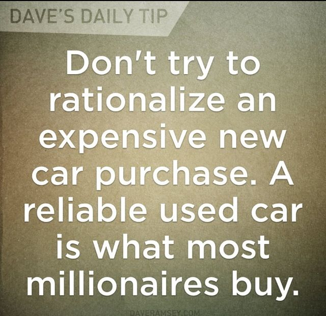 Dr Tom Stanley's research shows most millionaires have never leased a car and most buy used. ~ Dave Ramsey