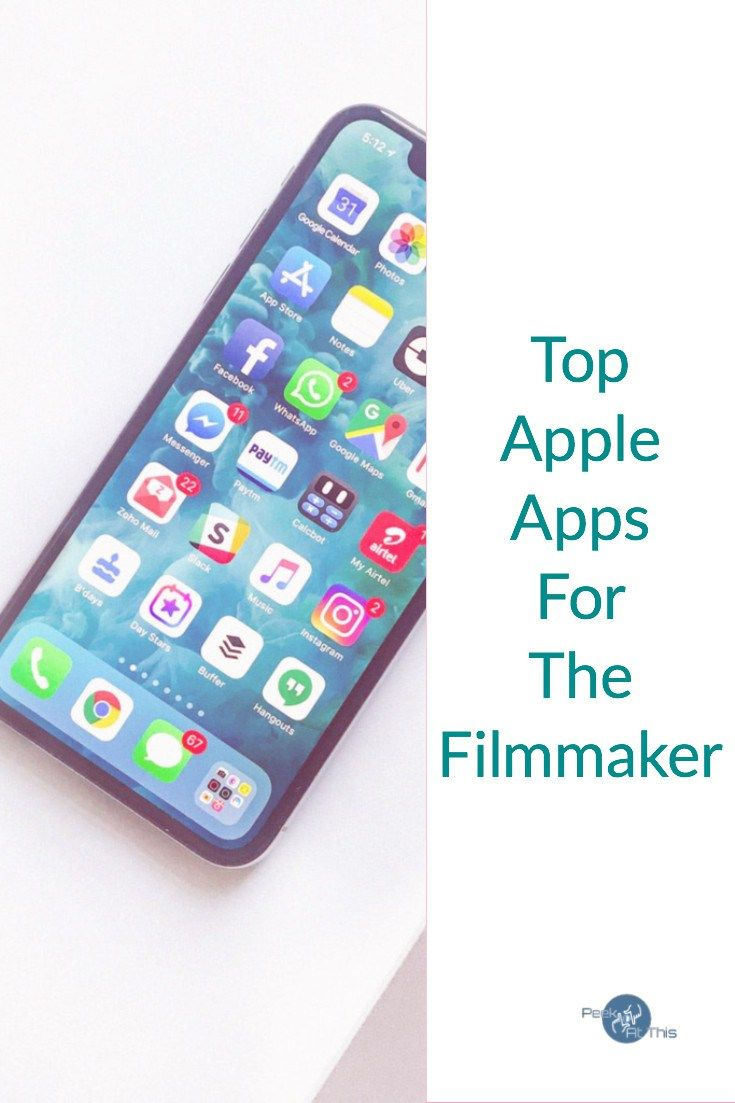 Top Apple Apps For The Filmmaker Peek At This Apple Apps Video Editing Apps Iphone Filmmaking