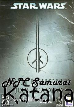 Get the NPC Samurai Katana Star Wars Jedi Knight Jedi Academy mod for for free download with a direct download link having resume support from LoneBullet - http://www.lonebullet.com/mods/download-npc-samurai-katana-star-wars-jedi-knight-jedi-academy-mod-free-18524.htm - just search for NPC Samurai Katana Star Wars Jedi Knight Jedi Academy