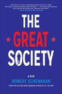 The great society / Robert Schenkkan