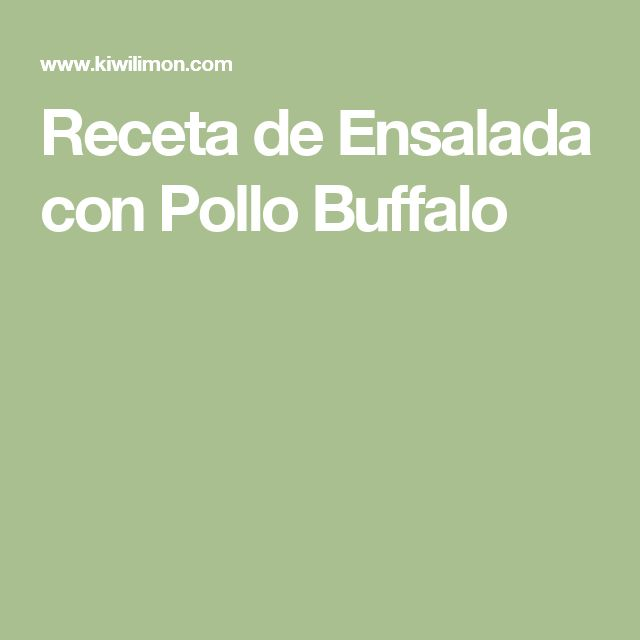 Receta de Ensalada con Pollo Buffalo
