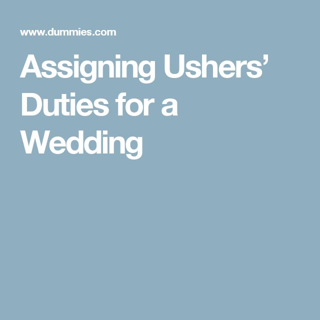 Assigning Ushers' Duties for a Wedding                                                                                                                                                                                 More