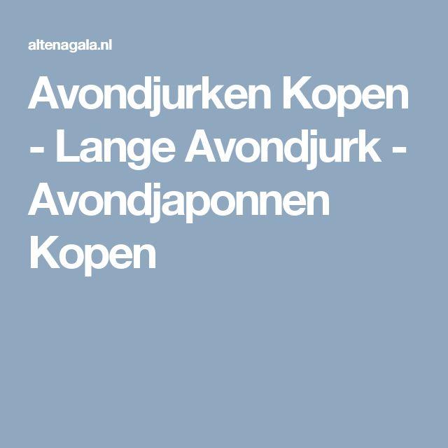 Avondjurken Kopen - Lange Avondjurk - Avondjaponnen Kopen