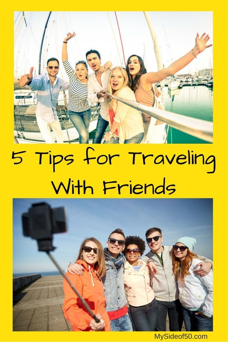 Five tips to ensure that friends traveling together have fun and stay friends after the trip. Everyone participate in planning, similar budgets...mysideof50.com