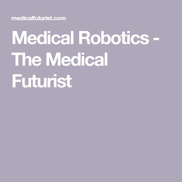 Medical Robotics - The Medical Futurist