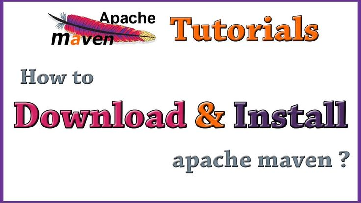 Apache Maven Tutorial 02 - how to download and install maven?