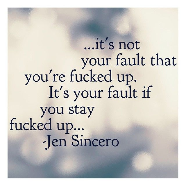 "#TruthBomb  (Sorry, not sorry for the F-Bombs!!) This statement STOPPED me in my tracks when reading #YouAreABadass by Jen Sincero last night. Literally STOPPED me.  I cannot TELL you how many times I used THIS exact statement ""fucked up..."" To define who I am, my circumstances, my future, & my ""fuckedupedness"".... AH. The past does NOT pave our future. Shut that shit DOWN and let's get out of the fuckery"