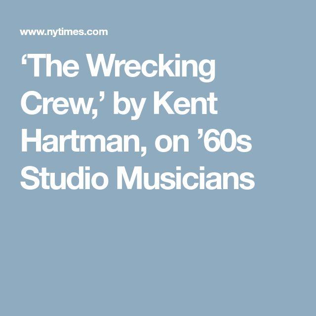 'The Wrecking Crew,' by Kent Hartman, on '60s Studio Musicians