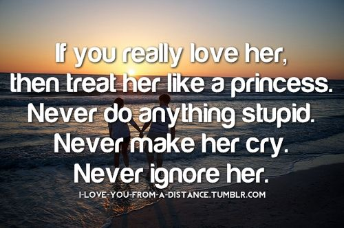 Love Hertreat Her Like A Princessbecause She Is One Quotes