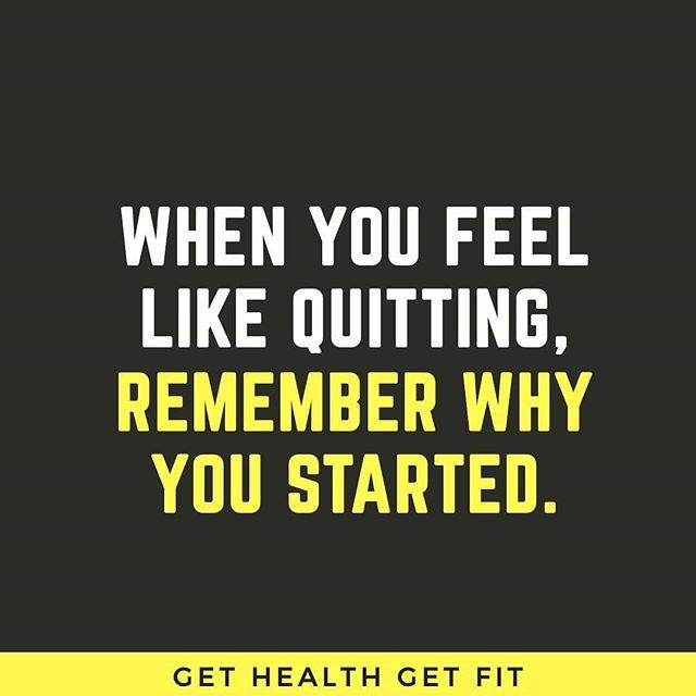 Your reason for starting has to be greater than you wanting to quit. Remember why you started and stay the course.  #health #fit #exercise #workout