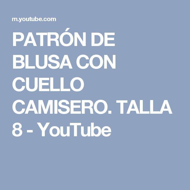 PATRÓN DE BLUSA CON CUELLO CAMISERO. TALLA 8 - YouTube