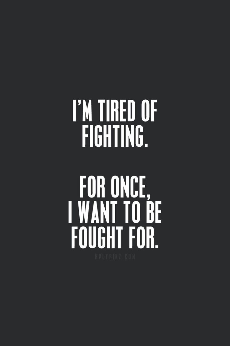 Fight for me. Feeling like this right now!