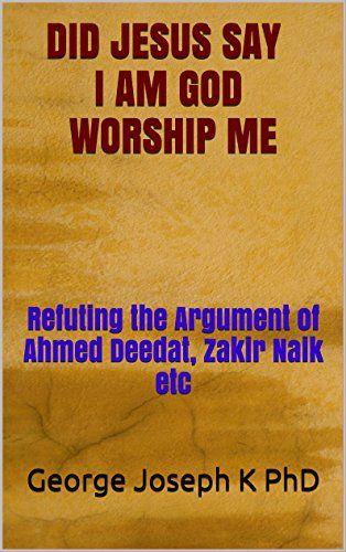 DID JESUS SAY I AM GOD WORSHIP ME: Refuting the Argument ... http://www.amazon.com/dp/B01EL9SCXM/ref=cm_sw_r_pi_dp_gJ3jxb1TGPKFZ