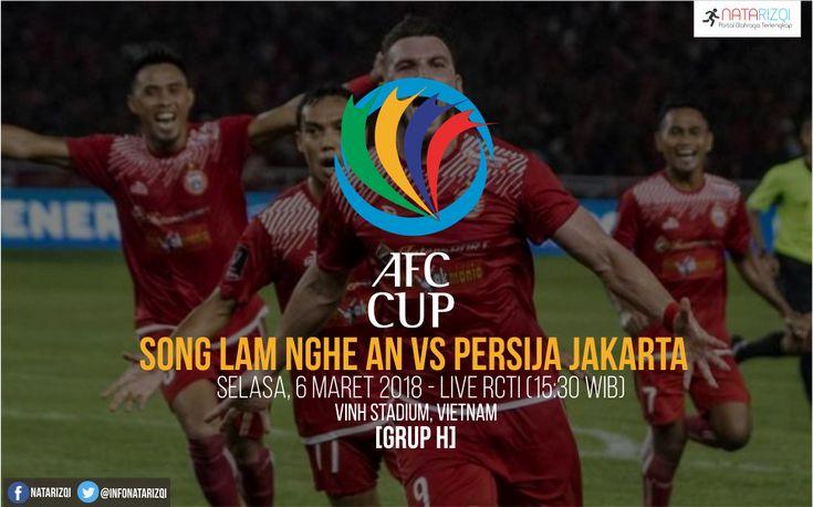 Nonton Live Streaming Song Lam Nghe An vs Persija : Jadwal AFC Cup 2018 Grup H Live RCTI Selasa (6/3/2018)