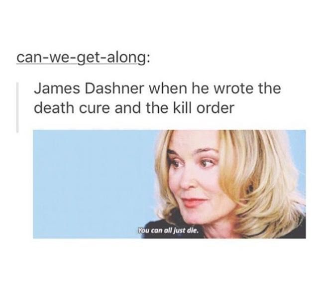 maze runner pictures and memes - death cure & kill order sadness - Wattpad