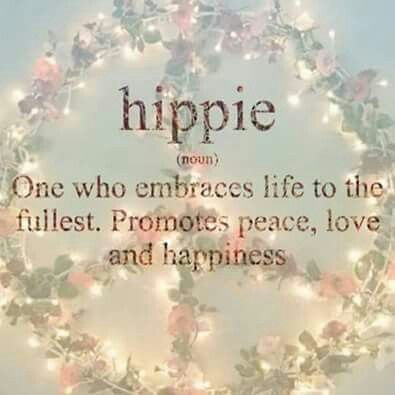 I am a hippie.                                                                                                                                                                                 More