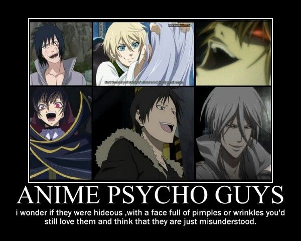 Anime Psycho Guys CODE GEASS: Hangyaku no L... Series DEATH NOTE Series Durarara!! Series Kuroshitsuji Series PSYCHO-PASS Series NARUTO Series, Game Alois Trancy Character Lelouch Lamperouge Character Makishima Shougo Character Orihara Izaya Character Uchiha Sasuke Character Yagami Raito Character Low Quality Yandere Demotivational Poster Source