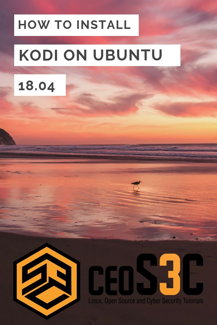 How to install Kodi on Ubuntu 18 04 the fastest & easiest