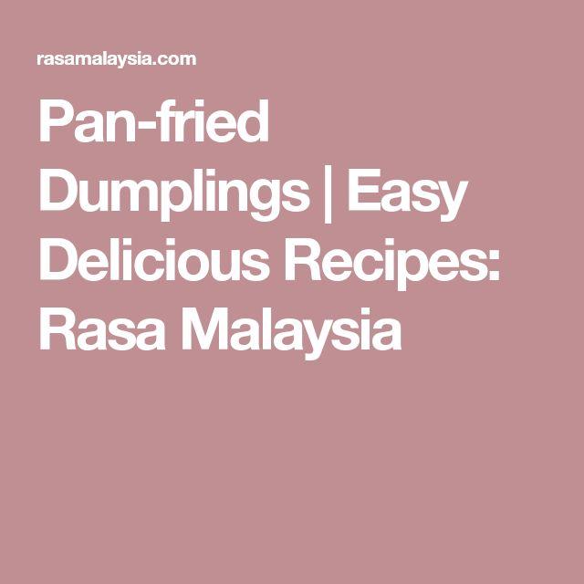 Pan-fried Dumplings | Easy Delicious Recipes: Rasa Malaysia