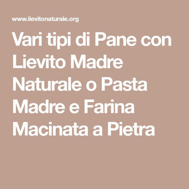 Vari tipi di Pane con Lievito Madre Naturale o Pasta Madre e Farina Macinata a Pietra