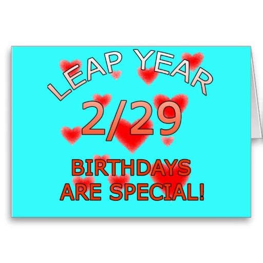 Leap Year Birthdays Are Special! Card Leap year birthday