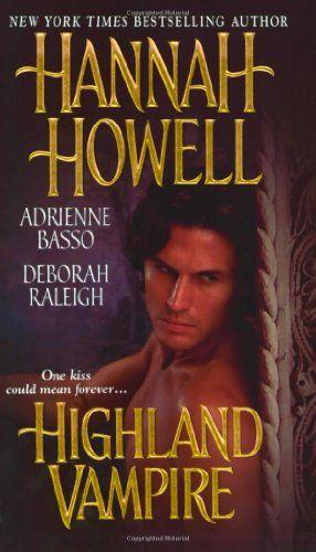 Bestseller Books Online Highland Vampire Hannah Howell, Deborah Raleigh, Adrienne Basso $6.99  - http://www.ebooknetworking.net/books_detail-0821778986.html