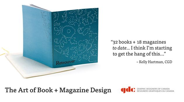 The Art of Book + Magazine Design with Kelly Hartman  Esplanade Studio Theatre 401 First Street SE Medicine Hat, AB OCTOBER 22, 2014 Doors open at 6:30 p.m. No charge
