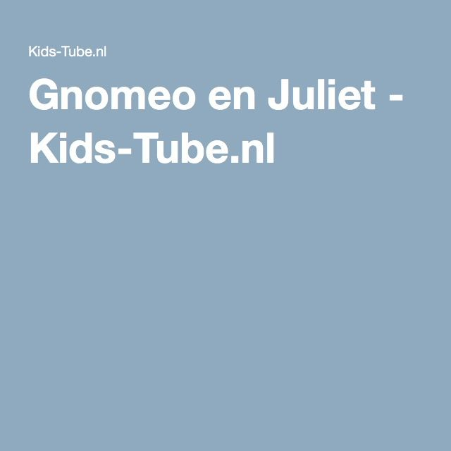 Gnomeo en Juliet - Kids-Tube.nl
