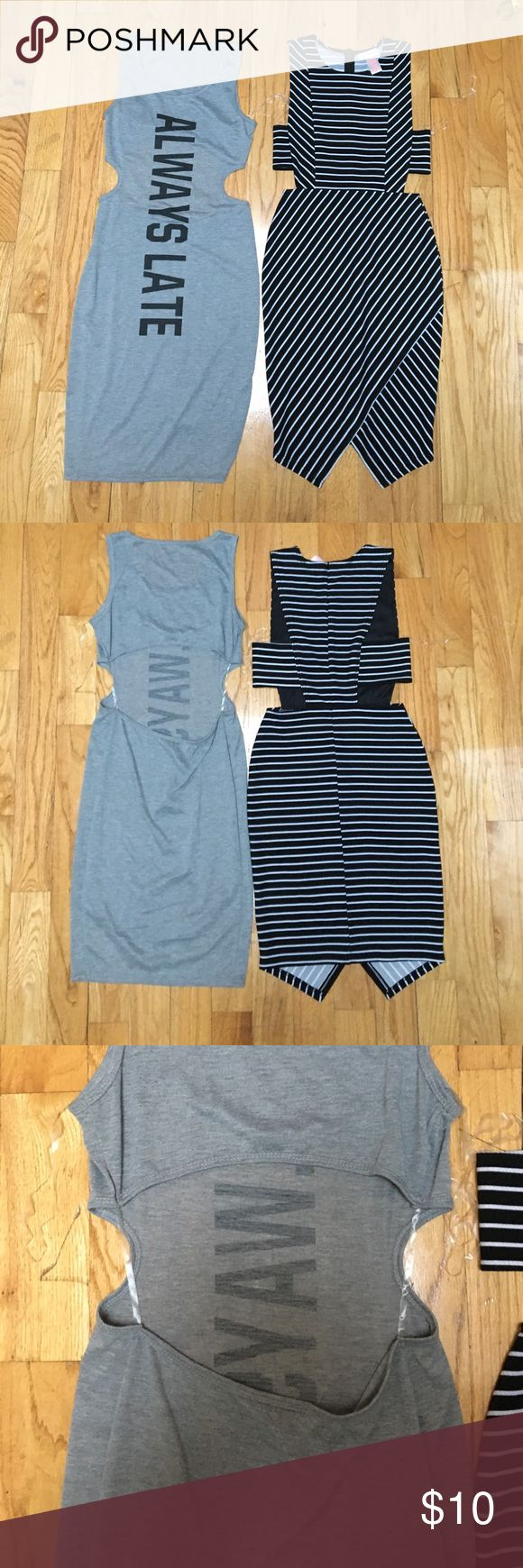 "2 junior knit dresses 2 cut out knit dresses. They have more of a junior fit which is on the tighter side. Fit like a small/medium. Grey heather dress is a 100% poly knit with black ""always late"" graphic. This dress a little see thru. Good as a swimsuit cover up! 👙stripe dress is black and white with back zipper. Front bodice has inside black lining. They have never been worn. Dresses"