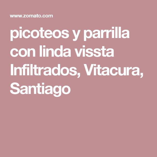 picoteos y parrilla con linda vissta Infiltrados, Vitacura, Santiago