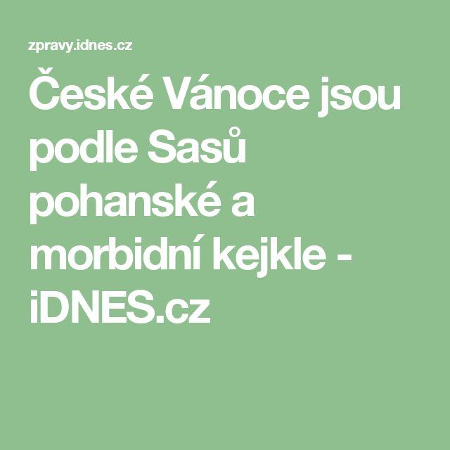 České Vánoce jsou podle Sasů pohanské a morbidní kejkle - iDNES.cz