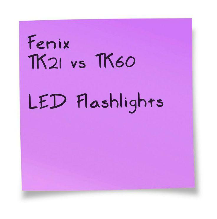 Fenix TK21 vs TK60 LED Flashlight. A comparison chart. Details at http://www.comchoose.com/fenix-tk21-vs-tk60-specs/