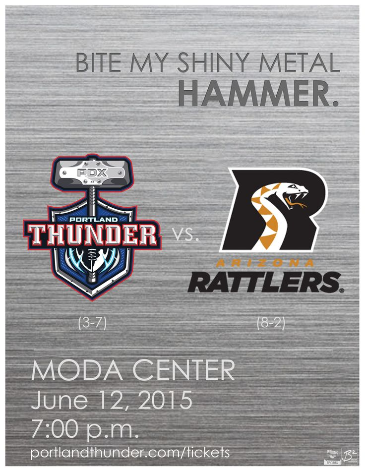 Bite my shiny metal hammer. The Portland Thunder take on the Arizona Rattlers at the Moda Center this June 12 at 7 p.m.