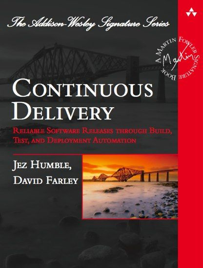 "Continuous Delivery: Reliable Software Releases Through Build, Test, and Deployment Automation"" by Jez Humble and Dave Farley"