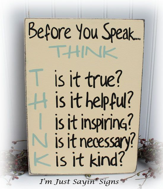 We NEED this reminder in our house. Before You Speak Think Sign Wood Sign by ImJustSayinSigns on Etsy