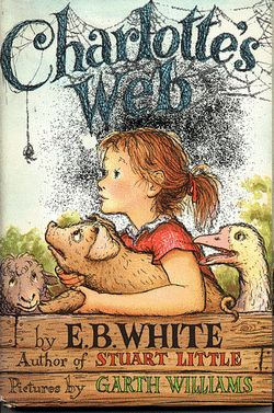 """Charlotte's Web,"" by E.B. White. Book cover, 1952. Illustrated by Garth Montgomery Williams (American, 1912-1996)~"