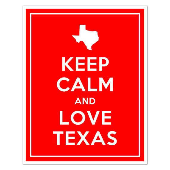 Keep calm.Quotes, Calm And, My Heart, Texas Pride, Texas 3, Back Porches, Texas Girls, Keep Calm, Texas Forever
