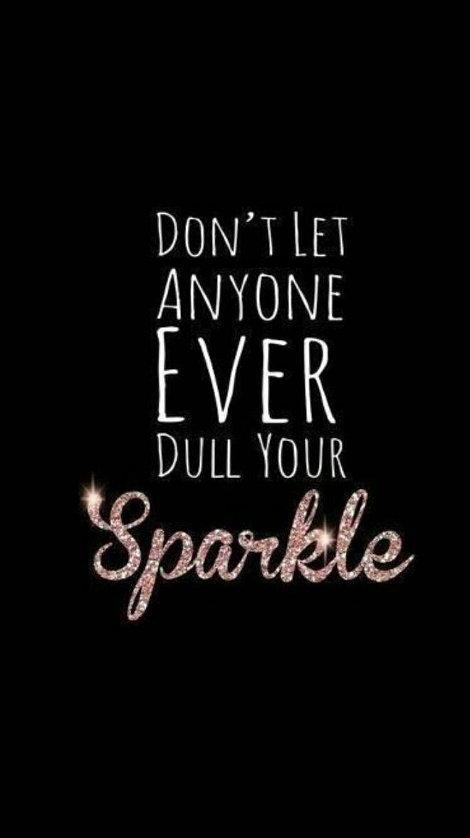 Your sparkle has come out of your pot of glitter , not the girl down the street you wish you were's.