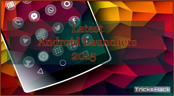 Best and Free Launchers for Android August 2015 Hello Friends, today I am going to share Best and Free