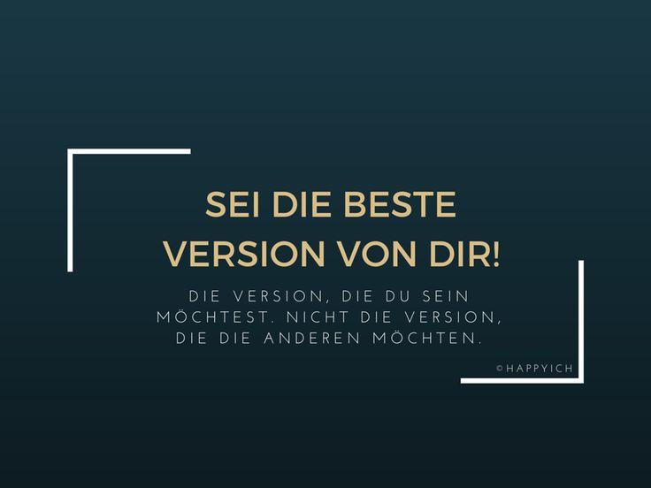 Sei die beste Version von Dir. Motivation, Inspiration und mehr auf www.happyich.de